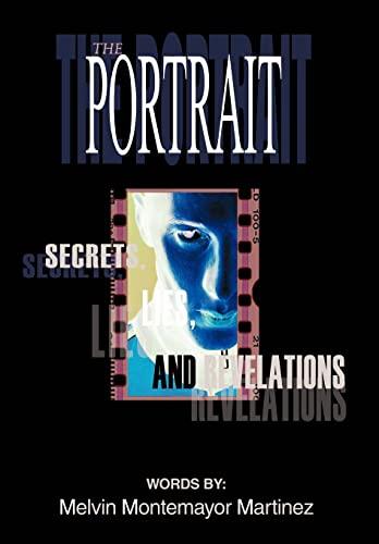 The Portrait: Secrets, Lies, and Revelations: Melvin Montemayor Martinez