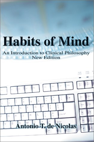 9780595746705: Habits of Mind: An Introduction to Clinical Philosophy New Edition