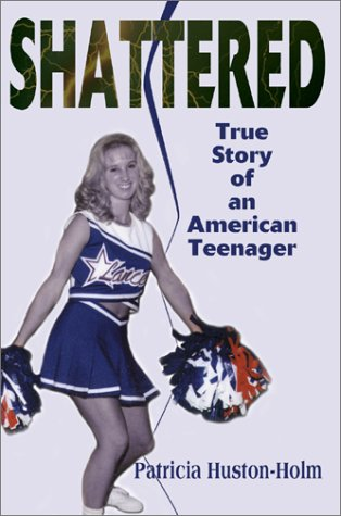 9780595747108: Shattered: True Story of an American Teenager
