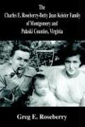 9780595747740: The Charles E. Roseberry-Betty Jean Keister Family of Montgomery and Pulaski Counties, Virginia