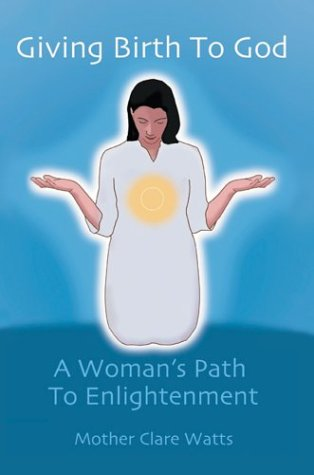 9780595748372: Giving Birth to God: A Woman's Path to Enlightenment