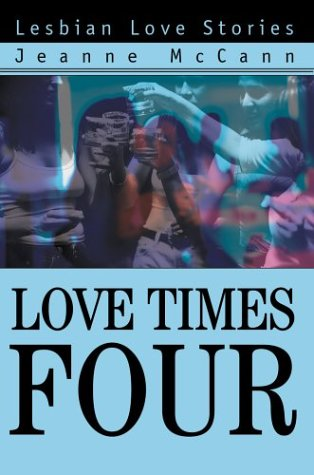 9780595749133: Love Times Four: Lesbian Love Stories
