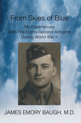 9780595749829: From Skies of Blue: My Experiences With the Eighty-second Airborne During World War II