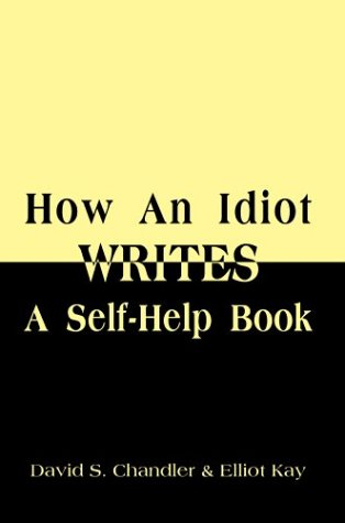 9780595750344: How An Idiot Writes A Self-Help Book