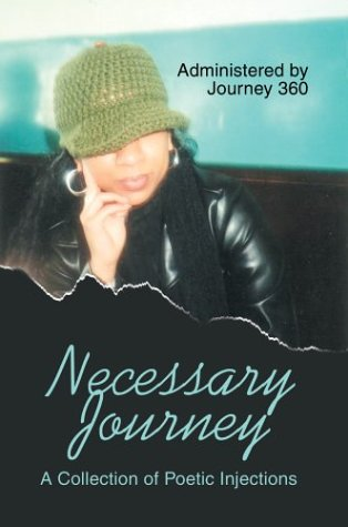 Necessary Journey: A Collection of Poetic Injections: Journey360