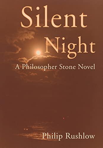Silent Night: A Philosopher Stone Novel: Philip Rushlow
