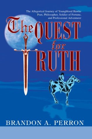 9780595751624: The Quest for Truth: The Allegorical Journey of Youngblood Hawke-Poet, Philosopher, Soldier of Fortune, and Professional Adventurer