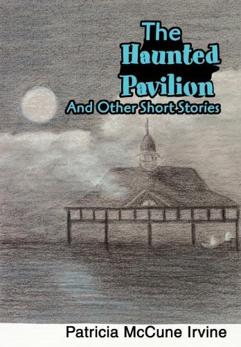 9780595752492: The Haunted Pavilion: And Other Short Stories