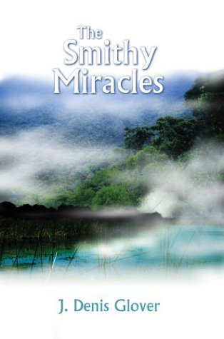 The Smithy Miracles: J. Denis Glover