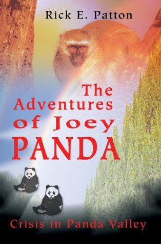 The Adventures of Joey Panda: Crisis in Panda Valley: Rick E Patton