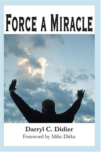 9780595770762: Force a Miracle: Foreword by Mike Ditka