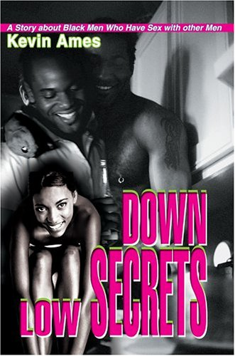 9780595771486: Down Low Secrets: A Story about Black Men Who Have Sex with other Men