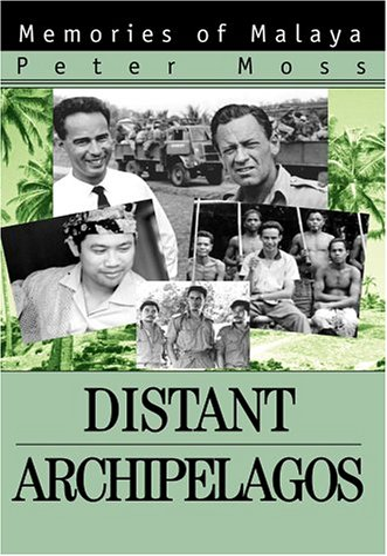 9780595773626: Distant Archipelagos: Memories of Malaya