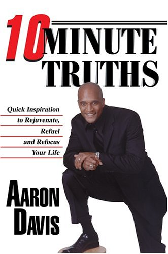 9780595774616: 10 Minute Truths: Quick Inspiration to Rejuvenate, Refuel and Refocus Your Life