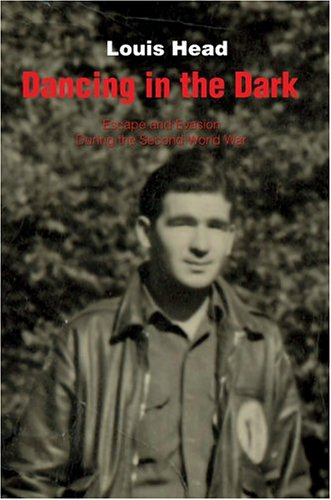 9780595783656: Dancing in the Dark: Escape and Evasion During the Second World War