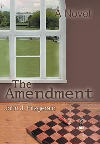 9780595787708: The Amendment: A Novel