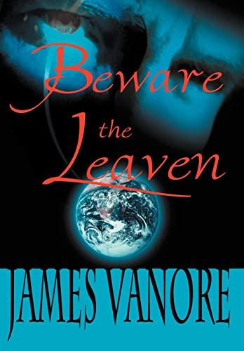 9780595795475: Beware the Leaven