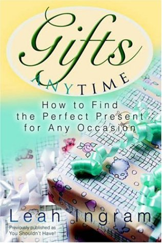 9780595801053: Gifts Anytime: How to Find the Perfect Present for Any Occasion