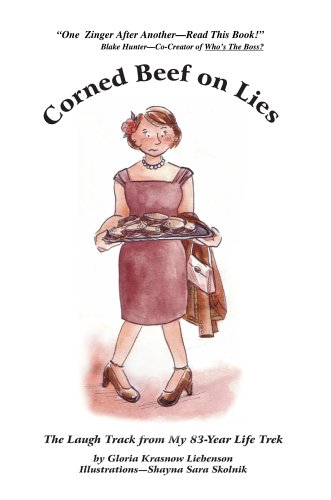 9780595808458: Corned Beef On Lies: The Laugh Track From My 83-Year Life Trek