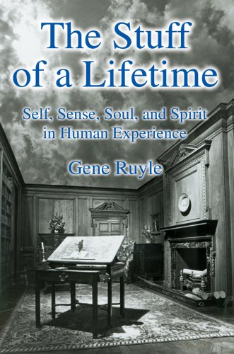 9780595810741: The Stuff of a Lifetime: Self, Sense, Soul, and Spirit in Human Experience
