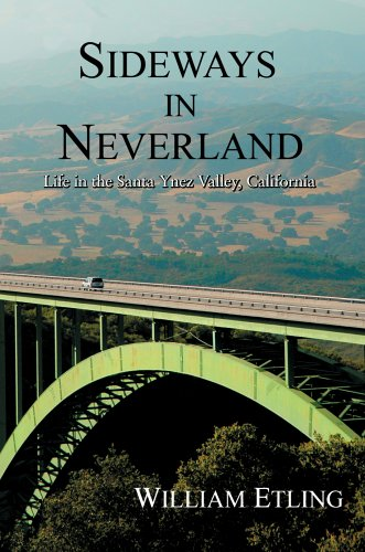 9780595811441: Sideways in Neverland: Life in the Santa Ynez Valley, California