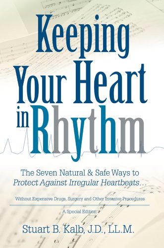 9780595812035: Keeping Your Heart in Rhythm: The Seven Natural & Safe Ways to Protect Against Irregular Heartbeats