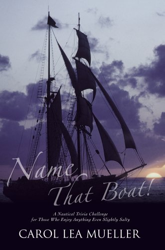 9780595814015: Name That Boat!: A Nautical Trivia Challenge for Those Who Enjoy Anything Even Slightly Salty