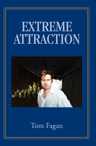 Extreme Attraction: Tom Fagan