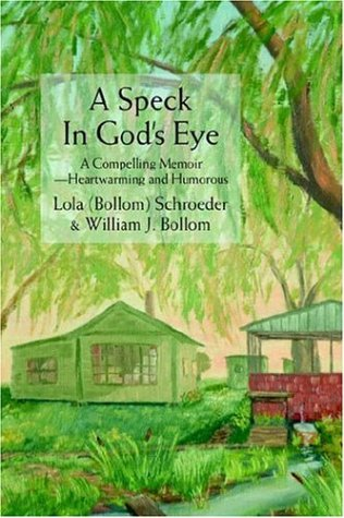 9780595823420: A Speck In God's Eye: A Compelling Memoir--Heartwarming and Humorous