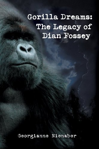 9780595833832: Gorilla Dreams: The Legacy of Dian Fossey