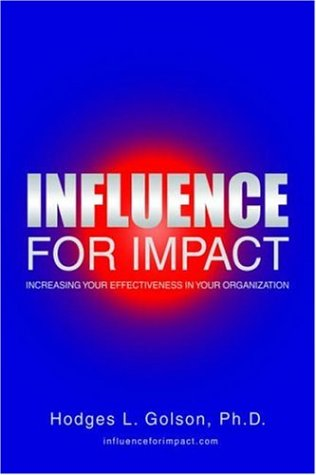 9780595836499: Influence for Impact: Increasing Your Effectiveness in the Organization
