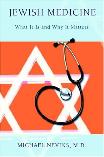 9780595846078: Jewish Medicine: What It Is and Why It Matters