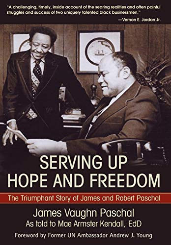 9780595863297: Serving Up Hope and Freedom: The Triumphant Story of James and Robert Paschal