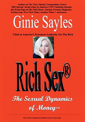 9780595871438: Rich Sex: The Sexual Dynamics of Money