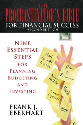 9780595873821: The Procrastinator's Bible for Financial Success: Nine Essential Steps for Planning, Budgeting, and Investing