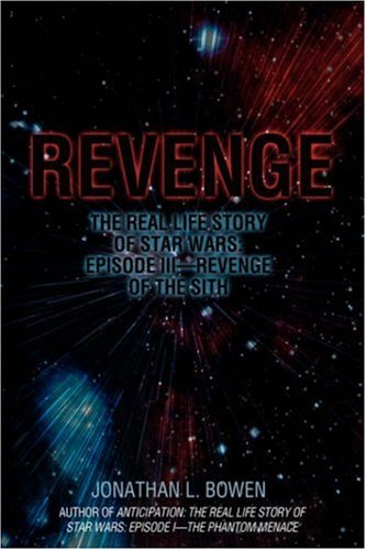 9780595875337: Revenge: The Real Life Story of Star Wars: Episode III - Revenge of the Sith