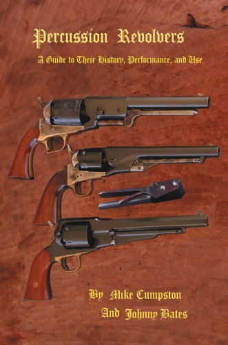 9780595879724: Percussion Revolvers: A Guide to Their History, Performance, and Use
