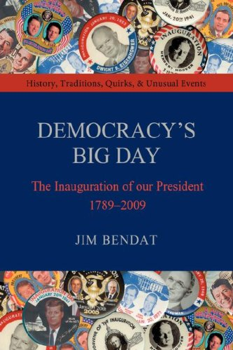9780595889488: Democracy's Big Day: The Inauguration of our President 1789-2009
