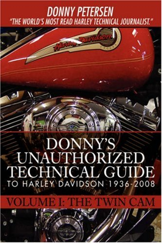 9780595896011: Donny's Unauthorized Technical Guide to Harley Davidson 1936-2008: Volume I: The Twin Cam