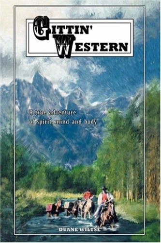 9780595900336: Gittin' Western: A True Adventure of Spirit, Mind, and Body