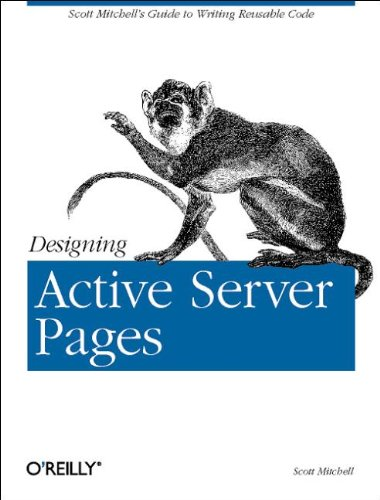 9780596000448: Designing Active Server Pages: Scott Mitchell's Guide to Writing Reusable Code
