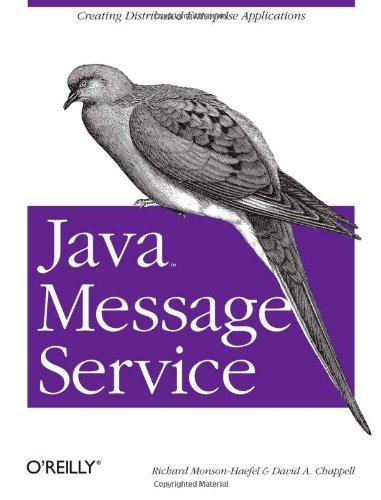 Java Message Service (O'Reilly Java Series): Richard Monson-Haefel, David Chappell