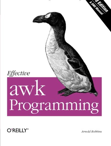 Effective awk Programming (3rd Edition) (0596000707) by Robbins, Arnold