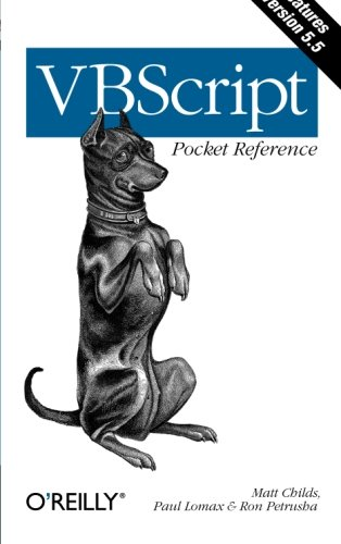 VBScript Pocket Reference (0596001266) by Lomax, Paul; Childs, Matt; Petrusha, Ron