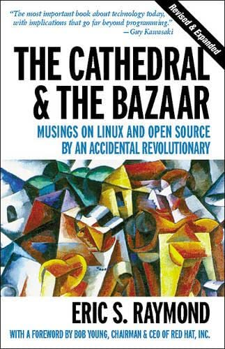 9780596001315: The Cathedral & the Bazaar : Musings on Linux and Open Source by an Accidental Revolutionary
