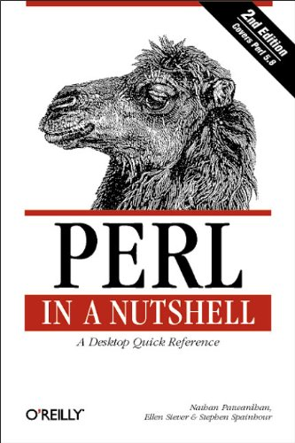 Perl in A Nutshell: A Desktop Quick Reference (2nd Edition) (0596002416) by Ellen Siever; Stephen Spainhour; Nathan Patwardhan
