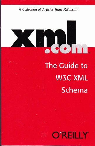 9780596002640: XML.com: The Guide to W3C XML Schema [Paperback] by Vlist, Eric van der