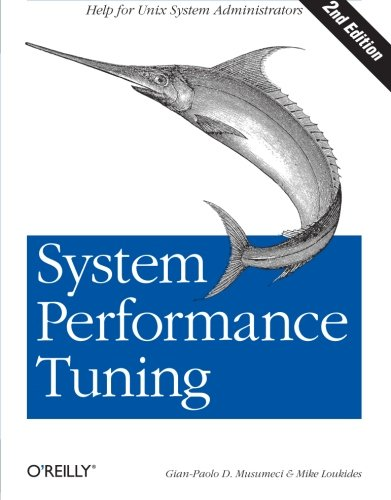 System Performance Tuning, 2nd Edition (O'Reilly System Administration) (059600284X) by Gian-Paolo D. Musumeci; Mike Loukides