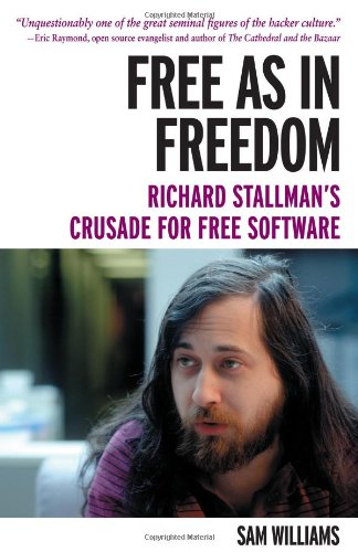 9780596002879: Free as in Freedom [Paperback]: Richard Stallman's Crusade for Free Software