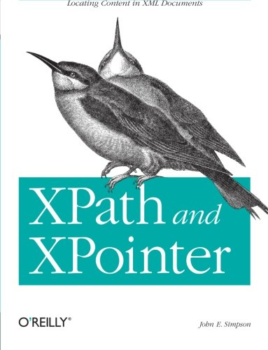 9780596002916: XPath and XPointer: Locating Content in XML Documents
